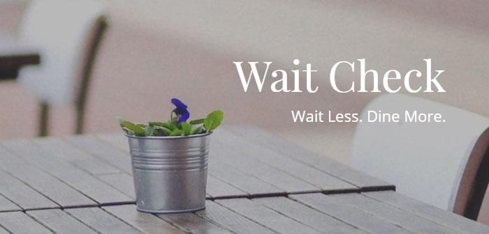 Wait Check es una aplicación para terminales con sistema operativo iOS y Android que permite conocer en cualquier momento el tiempo de espera en los restaurantes.