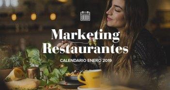 Enero de 2019: calendario de acciones de marketing para restaurantes