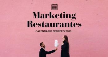 Febrero de 2019: calendario de acciones de marketing para restaurantes