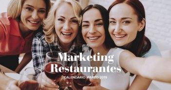 Marzo de 2019: calendario de acciones de marketing para restaurantes