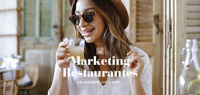 Julio de 2019 calendario de acciones de marketing para restaurantes
