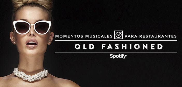 Musique pour les restaurants: 50 chansons pour un dîner sophistiqué « Old Fashioned »