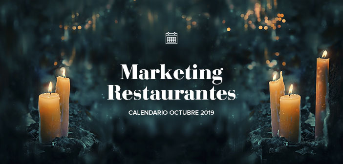 Octubre de 2019: calendario de acciones de marketing para restaurantes