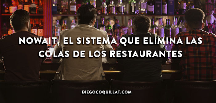 Nowait, the system eliminates the tails of Nowait restaurants, the system eliminates queues restaurants
