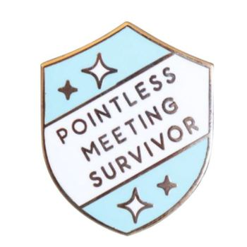 Emaille Pin Pointless Meeting Survivor