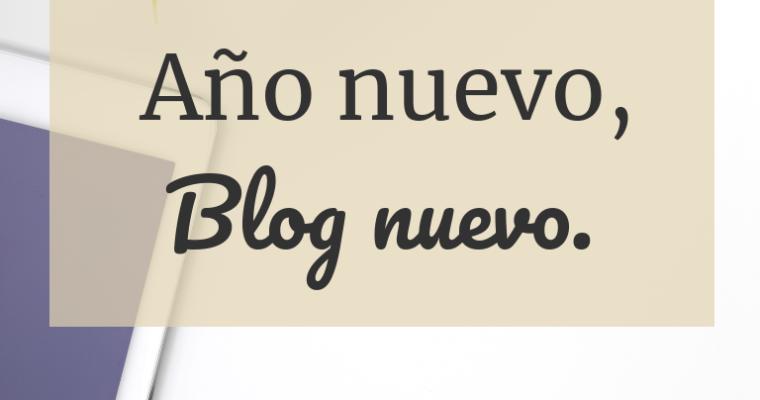 Año nuevo, blog nuevo.