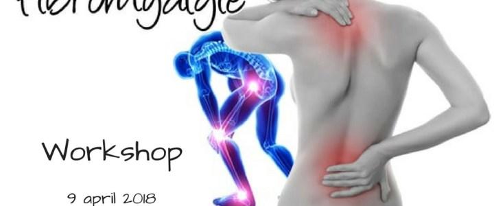 Fibromyalgie workshop 9 april!