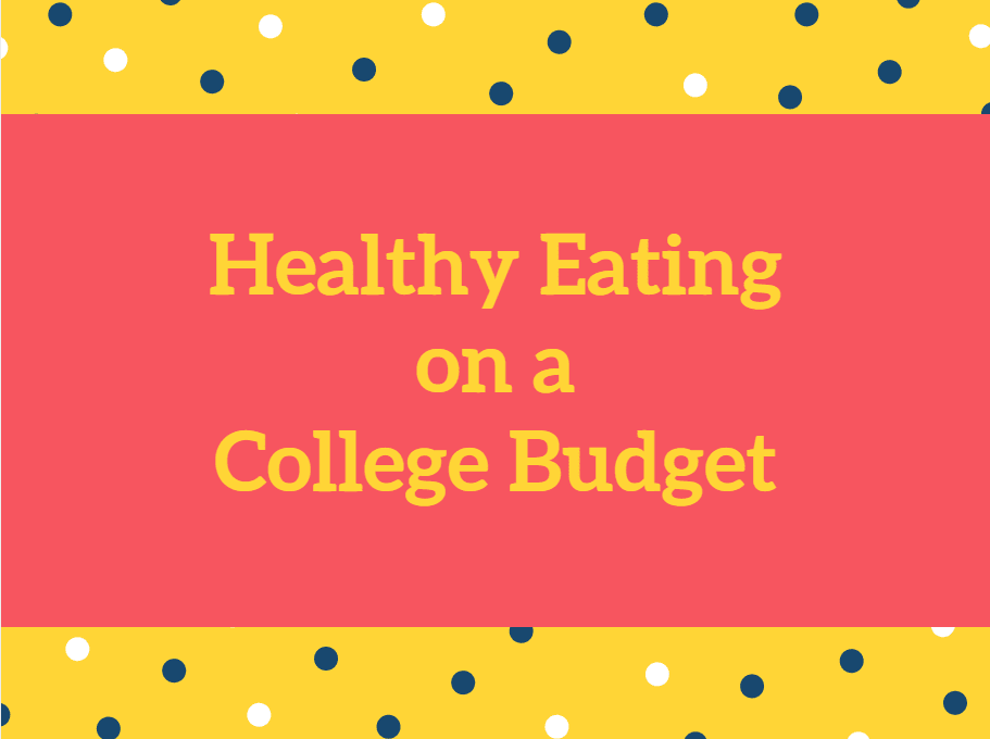 dietitianjess healthy eating on a college budget dietitianjess