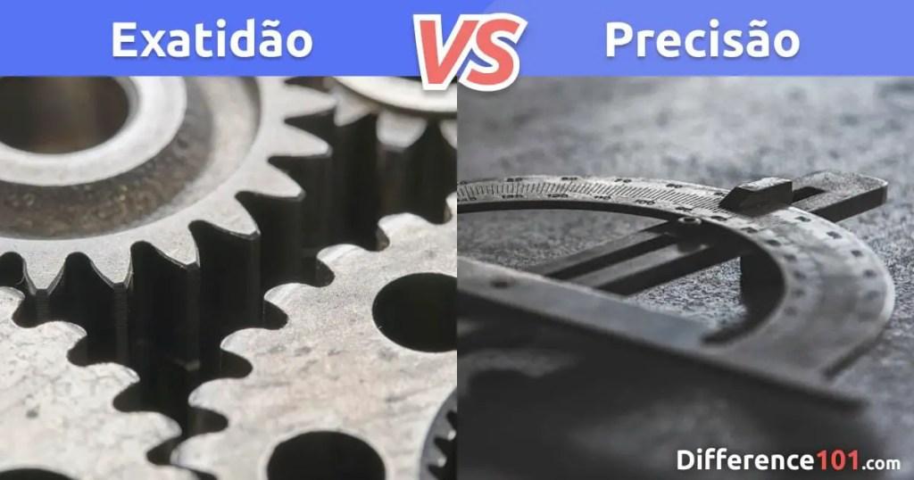 Exatidão e Precisão: Qual é a Diferença Entre Exatidão e Precisão?