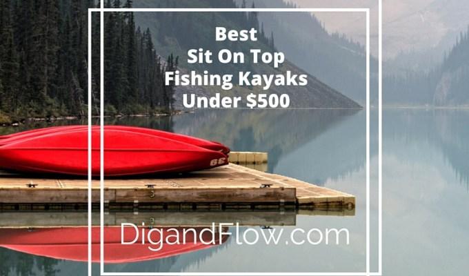 Best Sit On Top Fishing Kayaks Under 500