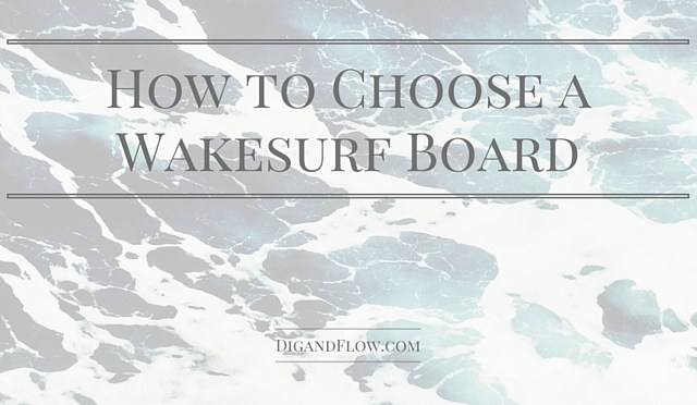 How to Choose a Wakesurf Board