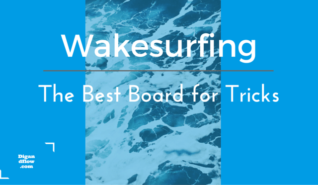Best wakesurf board for tricks