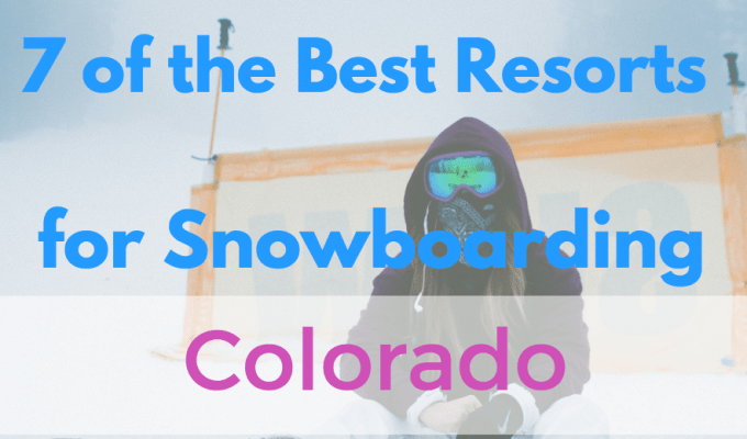 Best snowboarding resorts in Colorado