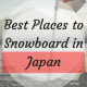 Best Places to Snowboard in Japan