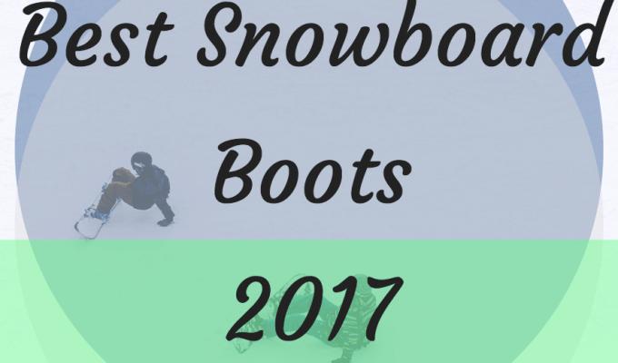 best snowboard boots 2017