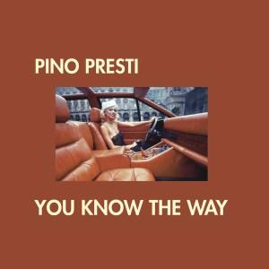 Pino Presti - You Know The Way