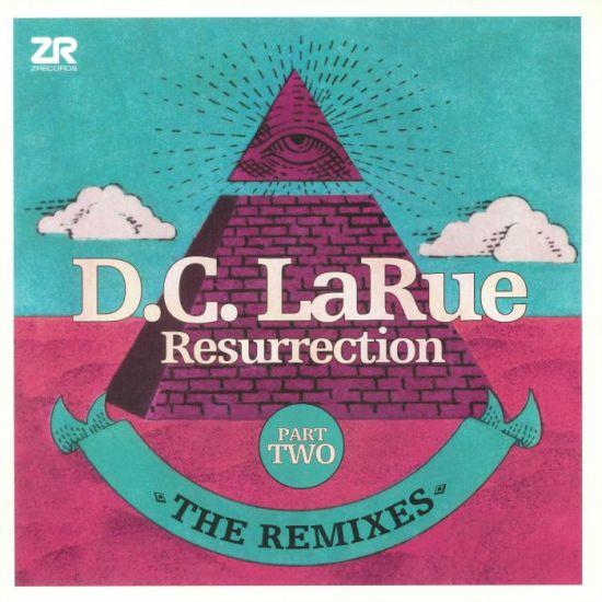 D.C. LaRue - Resurrection (The Remixes Part Two)