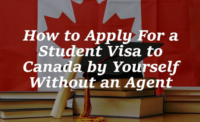 How to Apply For a Student Visa to Canada by Yourself Without an Agent