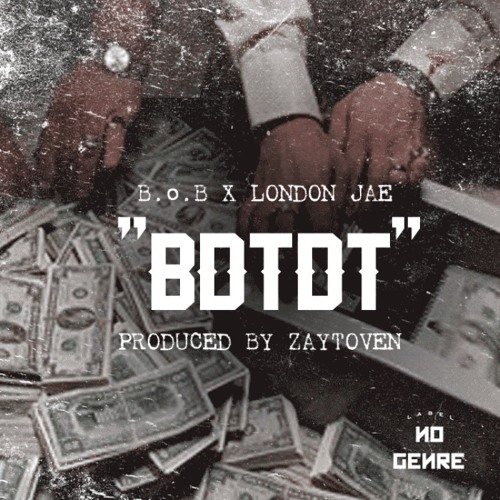 London Jae ft. B.o.B - BDTDT
