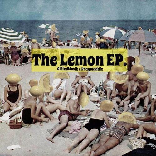 MaddGifted (Pragmaddix & Gifted Musik) - The Lemon EP