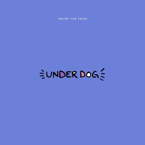 Maine The Saint Underdog [prod. Canis Major]