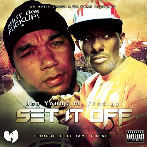 Joe Young ft. Prodigy (Mobb Deep) - Set It Off (Prod. By Dame Grease)