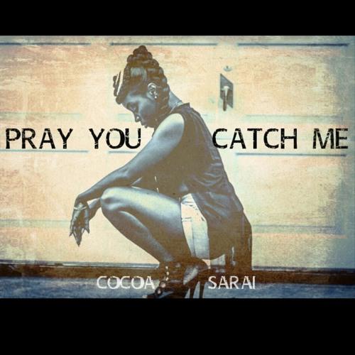 Cocoa Sarai - Pray You Catch Me (Cover)