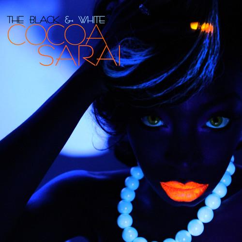 Cocoa Sarai - The Black & White