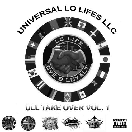 Universal Lo Lifes - ULL Takeover (Vol. 1)