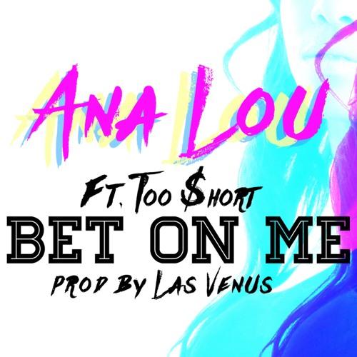 ana-lou-bet-on-me-ft-too-short-prod-las-venus