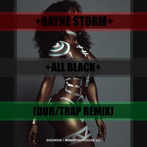 all-black-dub-trap-remix-cover-rayne-storm
