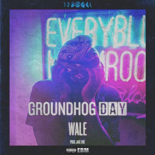 wale-groundhog-day