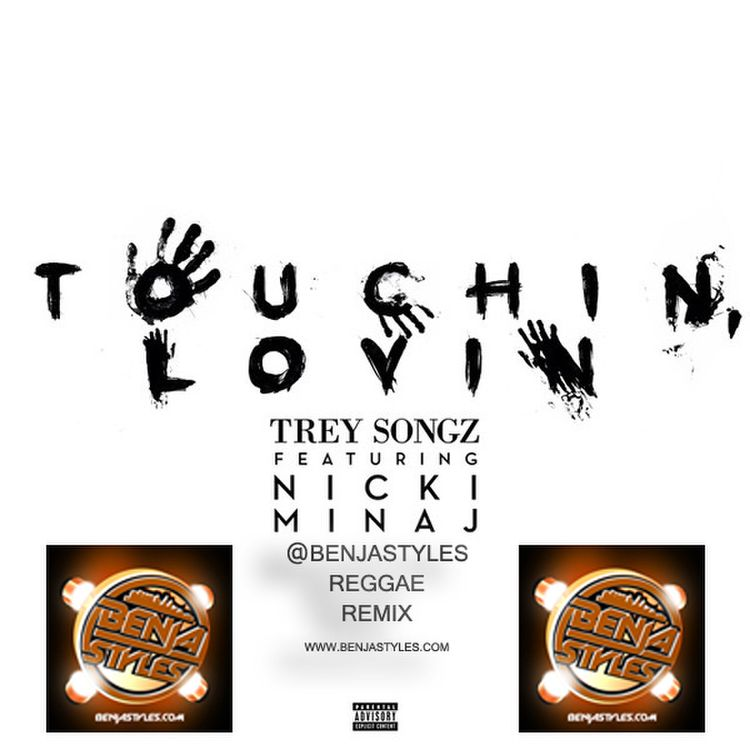 Trey Songz ft. Nicki Minaj - Touchin Lovin (Benja Styles Reggae Remix)