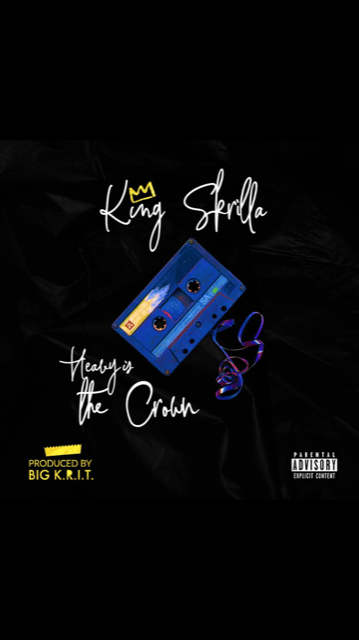 "King Skrilla (@SkrillaTheKing) - ""Heavy Is The Crown"" 