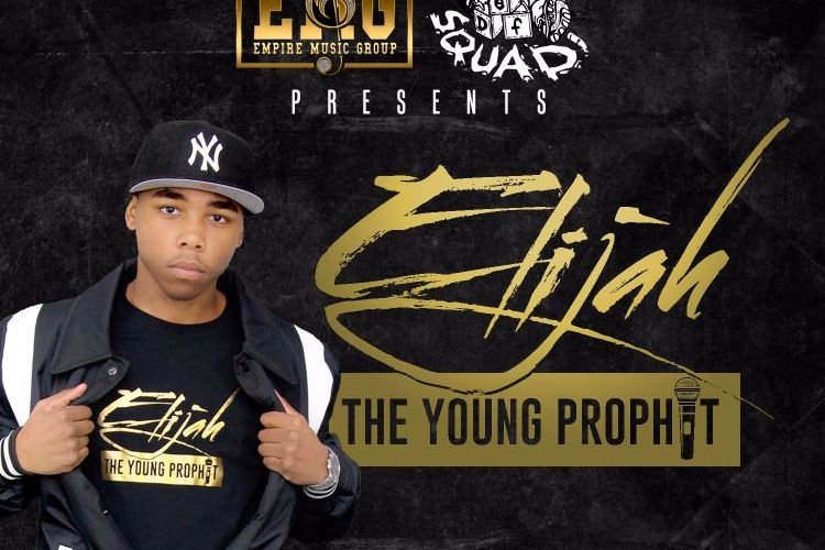 Empire Music Group Presents Elijah The Young Prophit