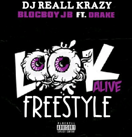 "DJ Reall Krazy (@DJ_Reall_RKMG) - ""Look Alive Freestyle"""