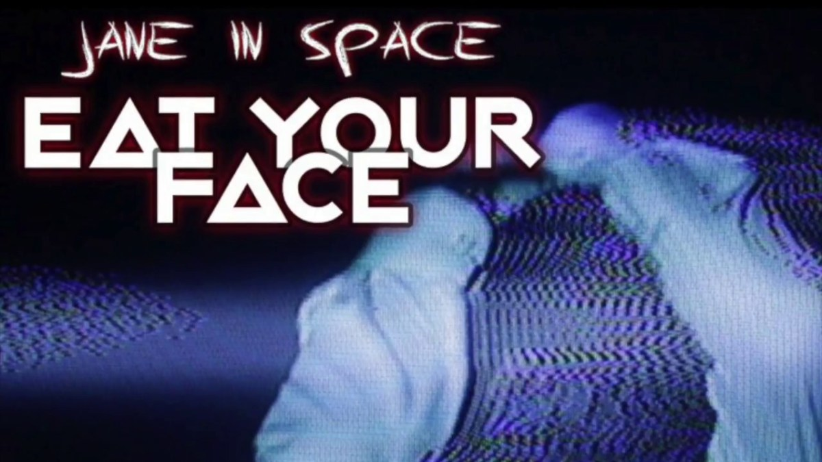 Jane In Space - Eat Your Face