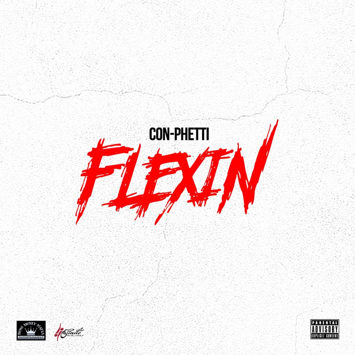 Con-Phetti - Flexin