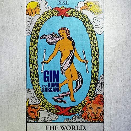 Gin - The World (Feat Komo Sarcani)