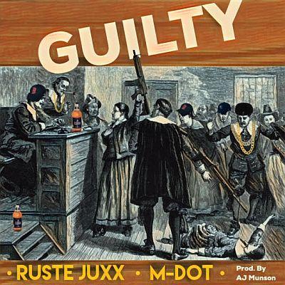"A.J. Munson (@AjMakBeats) F/ Ruste Juxx (@rustejuxx357) & M-Dot (@MDotBoston) - ""Guilty"""