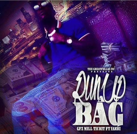"GFz Mill Tick3t (@MillTick3t_GFz) F/ Yakki – ""Run Up A Bag"""