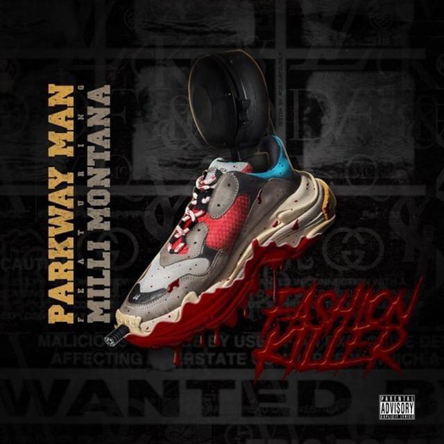 "Parkway Man (@Parkway_Man) F/ Milli Montana (@1MilliMontana) - ""Fashion Killers"""