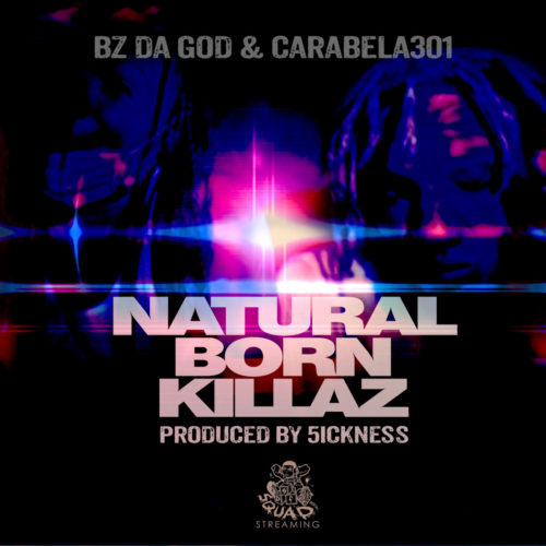 "BZ Da God (@RealBzDaGod) & Carabela301(@IamCarabela) - ""Natural Born Killaz"""