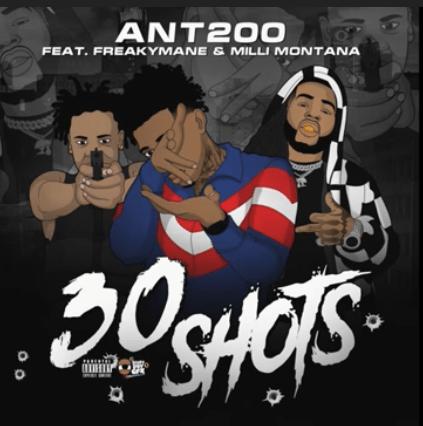 "Ant200 (@Ant200_) F/ Freaky Mane & Mill Montana (@1MilliMontana) - ""30 Shots"""