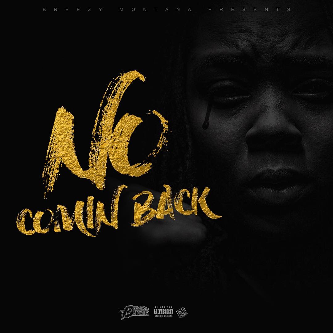 "Breezy Montana (@BMontanaMuzik) - ""No Comin' Back"" (Audio) + ""Minute Maid"" (Video)"