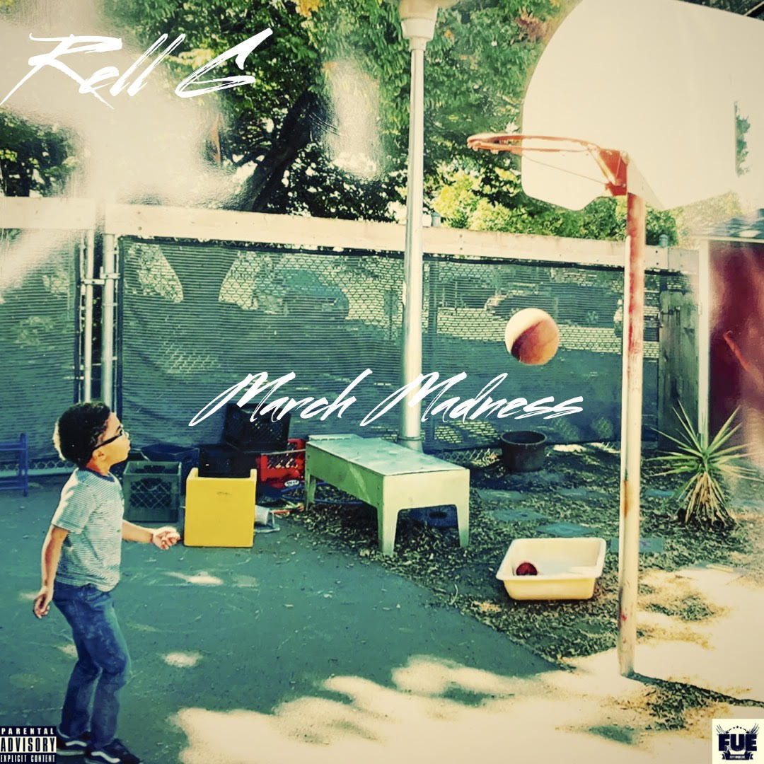 "Rell G (@itsRellG) - ""March Madness"" EP"