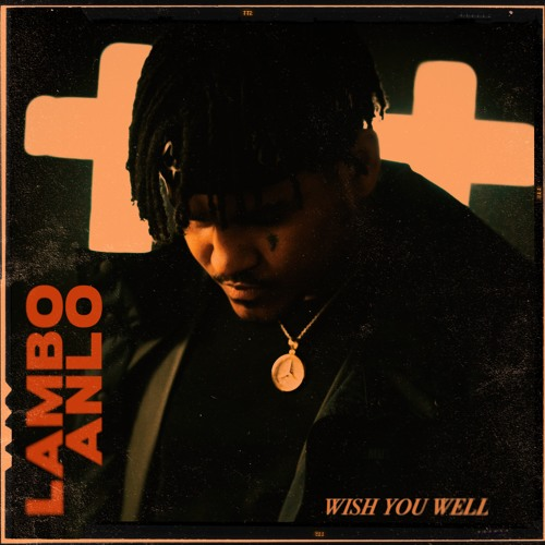 "Lambo Anlo (@LamboAnlo) - ""Wish You Well"" (Video)"