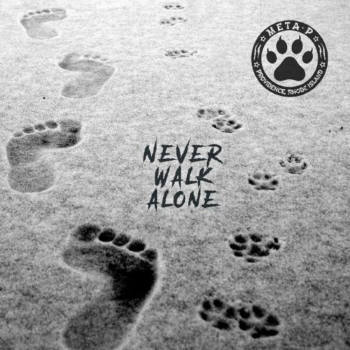 "Meta P (@MetaPMusic) - ""Never Walk Alone"" (Album)"