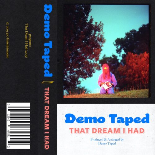 "Demo Taped (@demotaped) – ""That Dream I Had"""