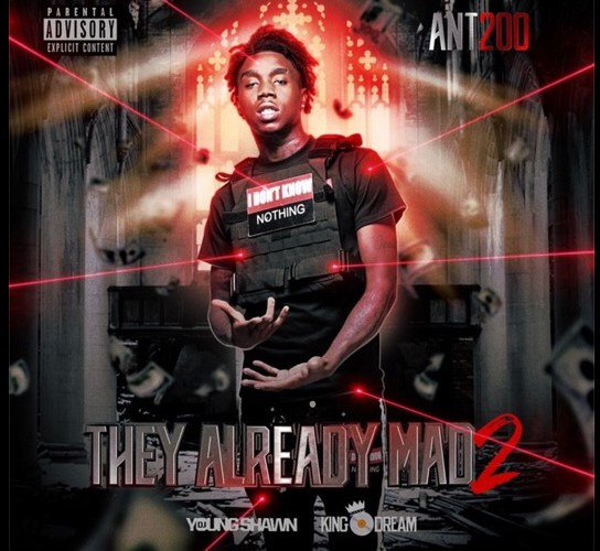 """Ant200 (@ant200_) – """"They Already Mad 2"""""""